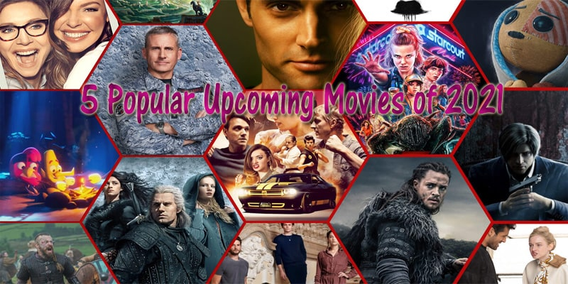 5 Popular Upcoming Movies of 2021