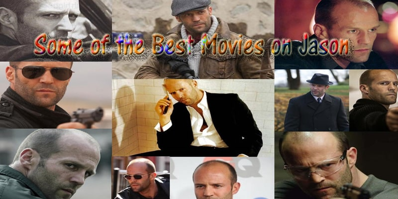 Some of the Best Movies on Jason Statham